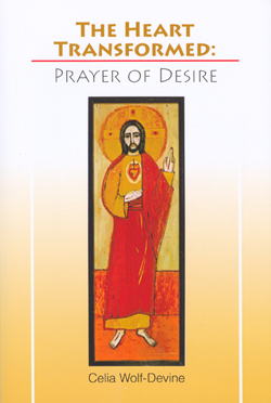 Heart Transformed: The Prayer of Desire
